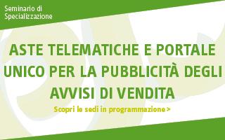 Aste telematiche e portale unico per la pubblicità degli avvisi di vendita