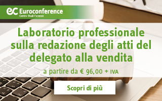 Laboratorio professionale sulla redazione degli atti del delegato alla vendita
