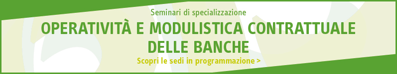 Operatività e modulistica contrattuale delle banche