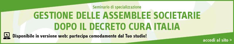 """Gestione delle assemblee societarie dopo il Decreto """"Cura-Italia"""""""