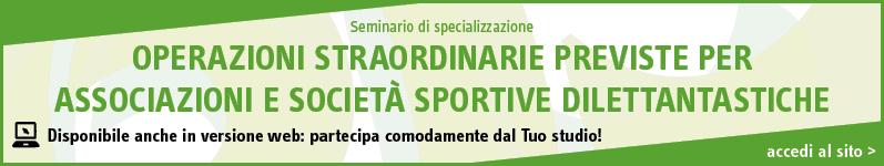 Operazioni straordinarie previste per associazioni e società sportive dilettantistiche