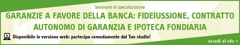 Garanzie a favore della banca: fideiussione, contratto autonomo di garanzia e ipoteca fondiaria
